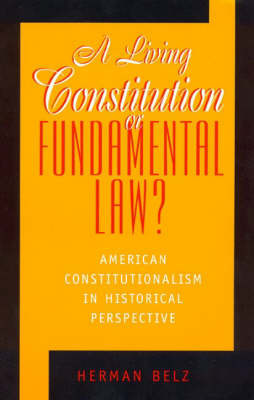 A Living Constitution or Fundamental Law? by Herman Belz image