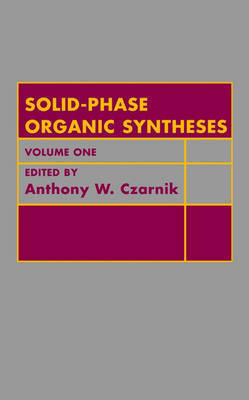Solid Phase Organic Syntheses: v. 1 by A. W. Czarnik