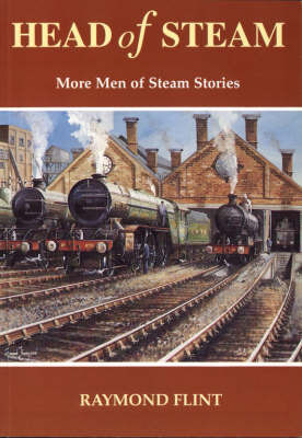 Head of Steam: More Men of Steam Stories by Raymond Flint