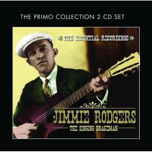 The Singing Brakema - The Essential Recordings (2CD) by Jimmie Rodgers
