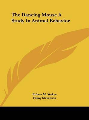 The Dancing Mouse a Study in Animal Behavior by Fanny Stevenson