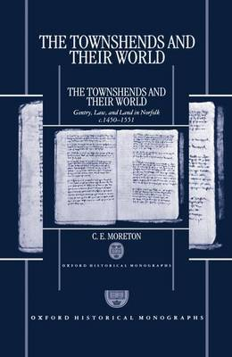 The Townshends and their World by C.E. Moreton