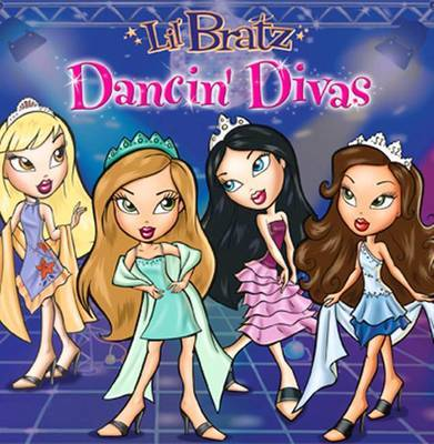 Lil' Bratz - Dancing Divas by Alison Inches