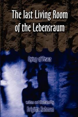 Last Living Room of the Lebensraum by brigitte rahman