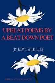Upbeat Poems By A Beat Down Poet by Shirley Stanley McCoy image
