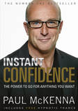 Instant Confidence (with CD) by Paul McKenna
