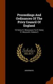 Proceedings and Ordinances of the Privy Council of England by * Anonymous image