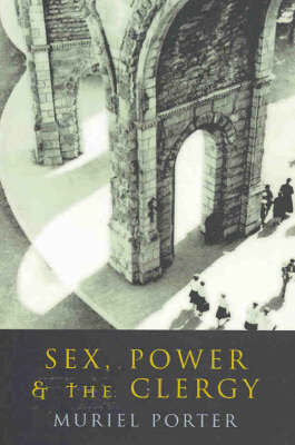 Sex, Power and the Clergy by Muriel Porter