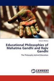 Educational Philosophies of Mahatma Gandhi and Rajiv Gandhi by Vikrant Mishra