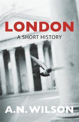 London: A Short History by A.N. Wilson image