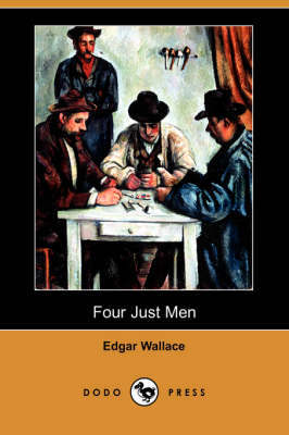 Four Just Men (Dodo Press) by Edgar Wallace