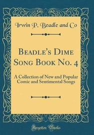Beadle's Dime Song Book No. 4 by Irwin P Beadle and Co image