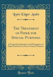 The Treatment of Paper for Special Purposes by Louis Edger Andes image