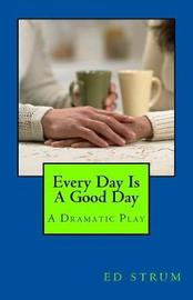 Every Day Is a Good Day by Ed Strum image