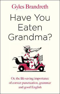 Have You Eaten Grandma? by Gyles Brandreth