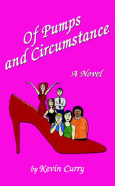 Of Pumps and Circumstance by Kevin Curry