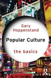 Popular Culture: The Basics by Gary Hoppenstand
