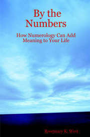 By the Numbers by Rosemary, K. West