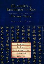 Classics Of Buddhism And Zen Vol 1 by Thomas Cleary image