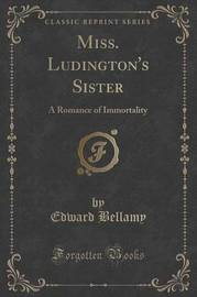 Miss. Ludington's Sister by Edward Bellamy