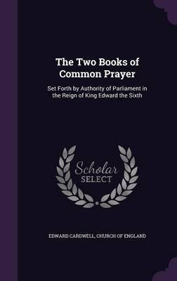The Two Books of Common Prayer by Edward Cardwell image