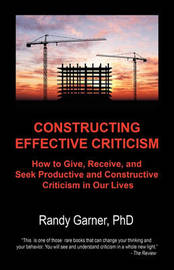 Constructing Effective Criticism by Randy Garner Phd
