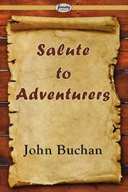 Salute to Adventurers by John Buchan image