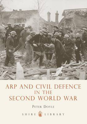 Arp and Civil Defence in the Second World War by Peter Doyle image