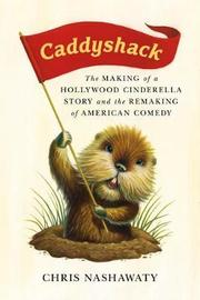 Caddyshack by Chris Nashawaty