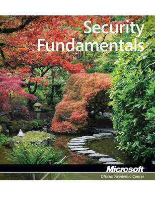 Exam 98-367 Security Fundamentals by Microsoft Official Academic Course image