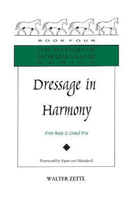 Dressage in Harmony by Walter Zettl