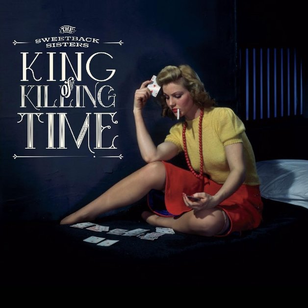 King of Killing Time by Sweetback Sisters