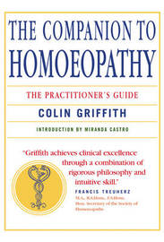 The Companion to Homeopathy by Colin Griffith