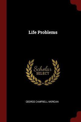 Life Problems by George Campbell Morgan image