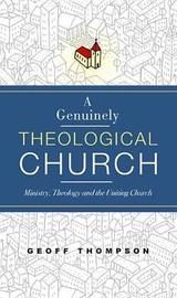 A Genuinely Theological Church by Geoff Thompson