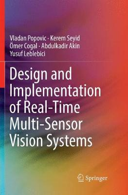 Design and Implementation of Real-Time Multi-Sensor Vision Systems by Vladan Popovic