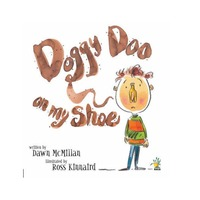 Doggy Doo on My Shoe by Dawn McMillan