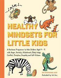 Healthy Mindsets for Little Kids by Stephanie Azri
