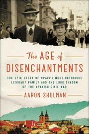 The Age of Disenchantments by Aaron Shulman