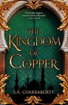 The Kingdom of Copper by S A Chakraborty
