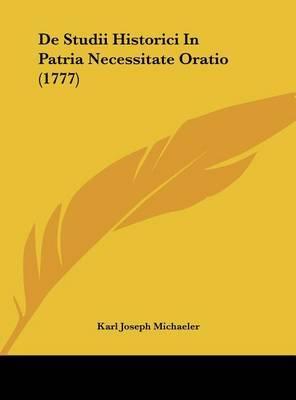 de Studii Historici in Patria Necessitate Oratio (1777) by Karl Joseph Michaeler image