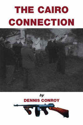 The Cairo Connection by Dennis Conroy