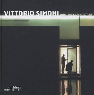 Vittorio Simoni: Situational Architecture by Jan De Zutter