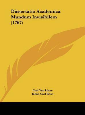 Dissertatio Academica Mundum Invisibilem (1767) by Carl von Linne