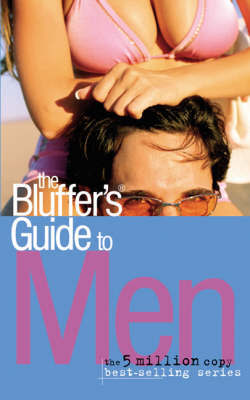 The Bluffer's Guide to Men by Antony Mason