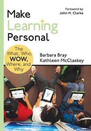 Make Learning Personal by Barbara A. Bray