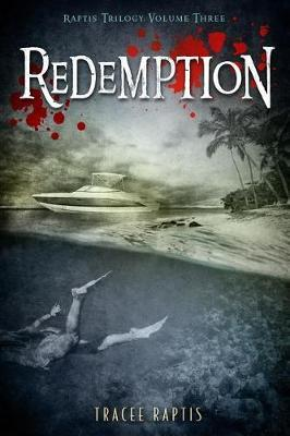Redemption by Tracee Raptis