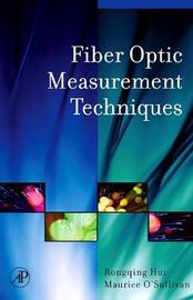 Fiber Optic Measurement Techniques by Rongqing Hui image
