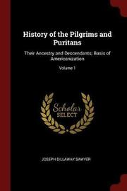 History of the Pilgrims and Puritans by Joseph Dillaway Sawyer image