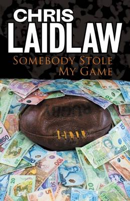 Somebody Stole My Game by Chris Laidlaw image